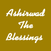 Ashirwad The Blessings