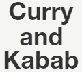 Curry and Kabab