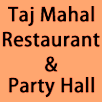 Taj Mahal Restaurant And Party Hall