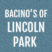 Bacinos of Lincoln Park