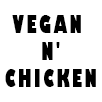 Vegan N Chicken