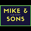 Mike And Sons Sub Shop