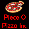 Piece O Pizza Inc